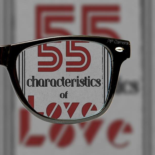 55 CHARACTERISTICS OF LOVE