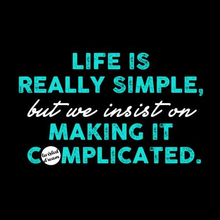 simple life | mytwisteddream